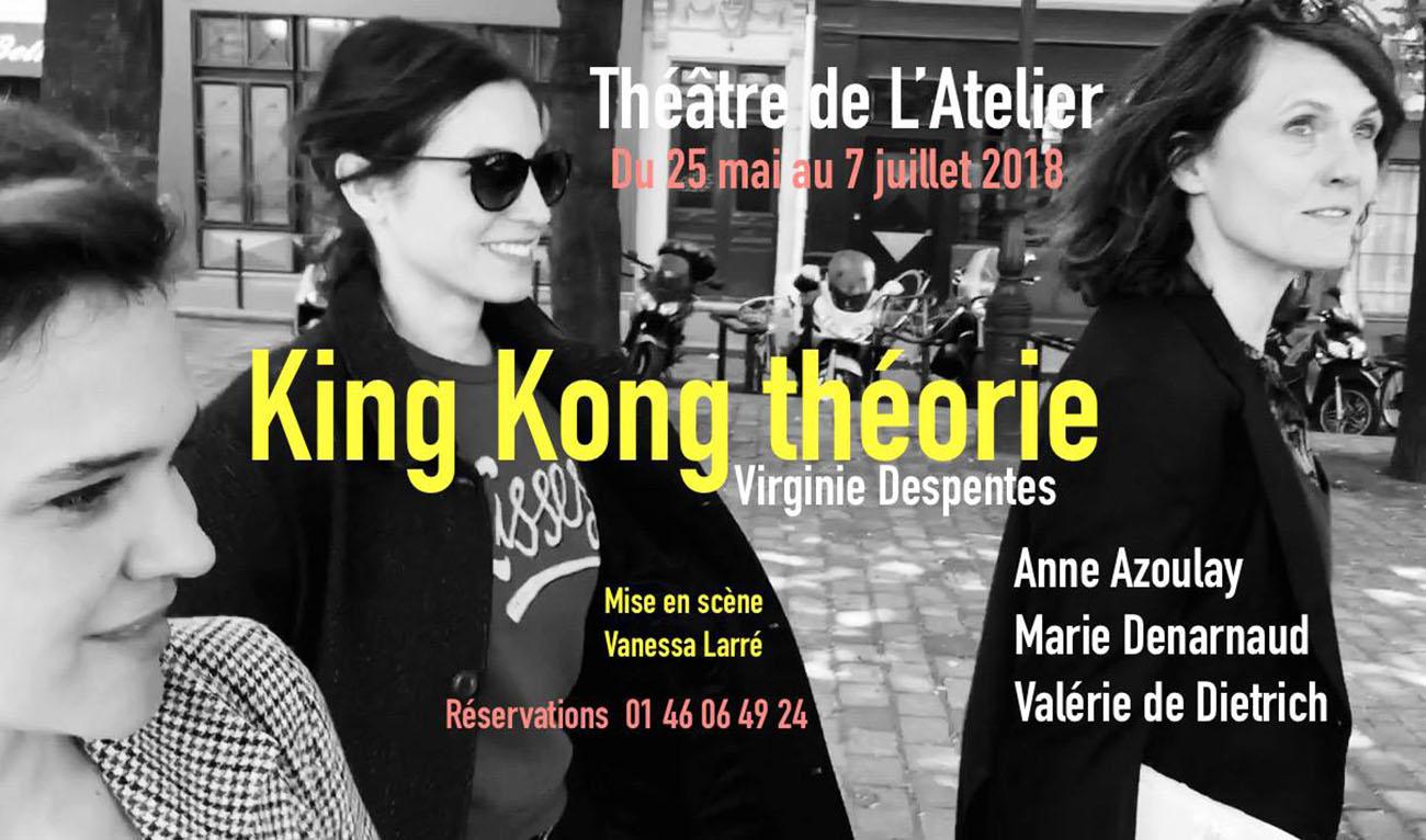King-Kong Théorie-Théâtre de l'Atelier