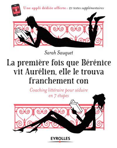 Livre La première fois que Berenice vit Aurelien elle le trouva franchement con